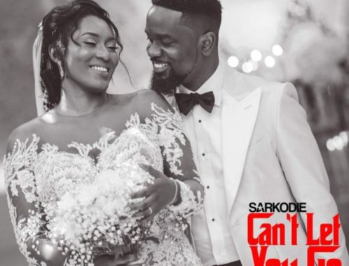 Sarkodie – Can't Let Go